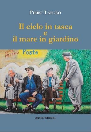 """""""Il cielo in tasca e il mare in giardino"""" di Piero Tafuro"""
